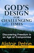 God's Design For Challenging Times eBook