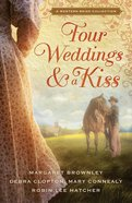 Four Weddings and a Kiss (Western Bride Collection Series) eBook
