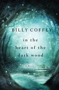 In the Heart of the Dark Wood Paperback