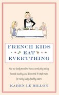 French Kids Eat Everything eBook