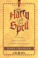 How Harry Cast His Spell eBook