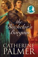 The Bachelor's Bargain (#02 in Miss Pickworth Series)