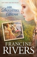 Her Daughter's Dream (#2 in Marta's Legacy Series) eBook