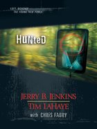 Hunted (Volumes 35-37) (#11 in Left Behind: The Young Trib Force Series)