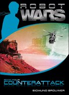 Counterattack (#04 in Robot Wars Series) eBook