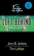 Through the Flames (#03 in Left Behind The Kids Series) eBook