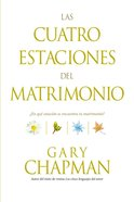 Cuatro Estaciones Del Matrimonio, Las (Spa) (The Four Seasons Of Marriage) eBook