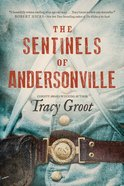 The Sentinels of Andersonville eBook