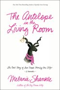 The Antelope in the Living Room eBook
