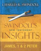 Insights on James, 1&2 Peter (Swindoll's Living Insights New Testament Commentary Series) Hardback
