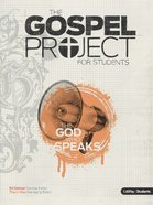 The God Who Speaks (Personal Study Guide & Leader Guide) (#01 in Gospel Project For Students Series)