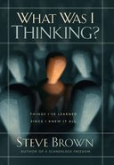 What Was I Thinking? eBook