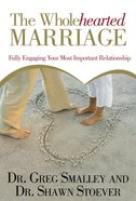 The Wholehearted Marriage (Focus On The Family Marriage Series) Paperback
