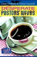 Desperate Pastors' Wives (#01 in Secrets From Lulu's Cafe Series) eBook