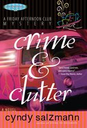 Crime and Clutter (#02 in A Friday Afternoon Club Mystery Series) eBook