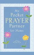 My Pocket Prayer Partner For Moms eBook