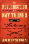 The Testimony (#02 in The Resurrection Of Nat Turner Series) Paperback