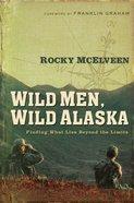 Wild Men, Wild Alaska eBook