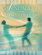 Sexualidad Con Proposito (Spa) (Spanish) eBook