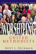 Worshiping With United Methodists eBook