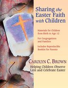 Sharing the Easter Faith With Children eBook