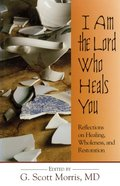 I Am the Lord Who Heals You eBook
