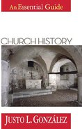 Church History (An Essential Guide Series)