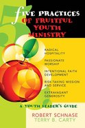 Five Practices of Fruitful Youth Ministry (Five Practices Of Fruitful Series) eBook