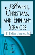 Advent, Christmas, and Epiphany Services (Just In Time Series) eBook