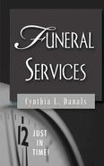 Just in Time! Funeral Services (Just In Time Series) eBook