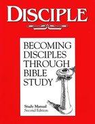 Disciple I Becoming Disciples Through Bible Study (Study Manual) eBook