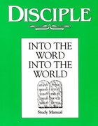 Disciple II Into the Word Into the World (Study Manual) eBook