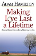 Making Love Last a Lifetime (Dvd, Leader's Guide, Participant's Guide, Pastors Guide) (Planning Kit) eBook