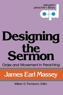 Designing the Sermon (Abingdon Preacher's Library Series) eBook