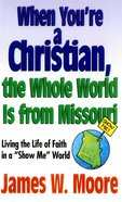 When You're a Christian...The Whole World is From Missouri eBook
