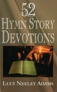 52 Hymn Story Devotions (101 Questions About The Bible Kingstone Comics Series) eBook