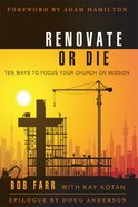 Renovate Or Die (101 Questions About The Bible Kingstone Comics Series) eBook