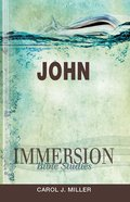 John (Immersion Bible Study Series) eBook