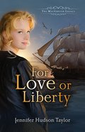 For Love Or Liberty (#03 in The Macgregor Legacy Series) Paperback