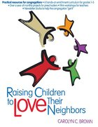 Raising Children to Love Their Neighbors (101 Questions About The Bible Kingstone Comics Series) eBook
