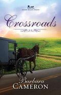 Crossroads (#02 in Amish Roads Series) Paperback