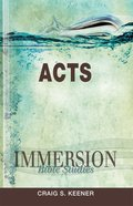 Acts (Immersion Bible Study Series) eBook