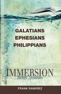 Galatians, Ephesians, Philippians (Immersion Bible Study Series) eBook