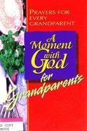 A Moment With God For Grandparents eBook