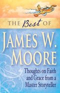 The Best of James W. Moore eBook