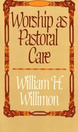 Worship as Pastoral Care eBook