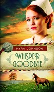 Whisper Goodbye (#02 in Till We Meet Again Series) Paperback