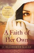 Women of the Old Testament: A Faith of Her Own eBook
