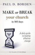 Make Or Break Your Church in 365 Days: A Daily Guide to Leading Effective Change eBook