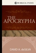 The Apocrypha (Core Biblical Studies Series) eBook
